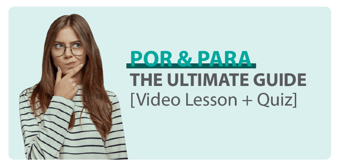 Master the Spanish prepositions POR and PARA with this guide.
