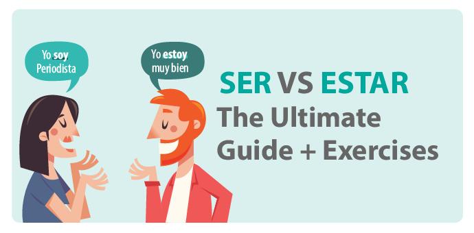 SER VS ESTAR: The ultimate guide
