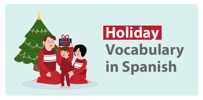 Holiday Vocabulary in Spanish