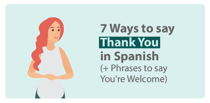 Learn different ways to say thank you and you're welcome in Spanish.
