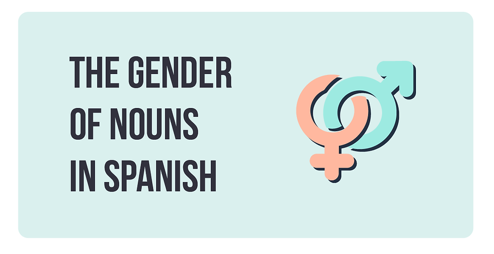 Learn the basic rules to recognize, categorize, and produce the gender of nouns in Spanish.