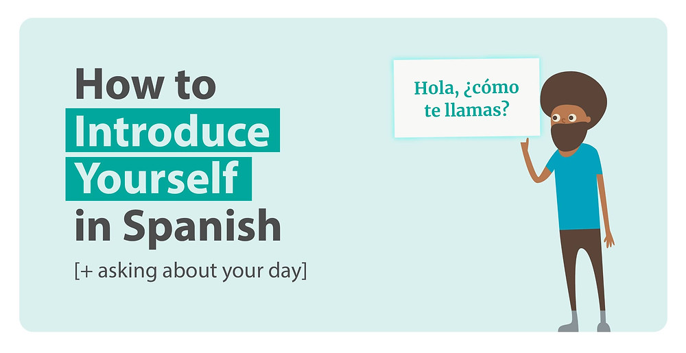 5 ways to introduce yourself in Spanish