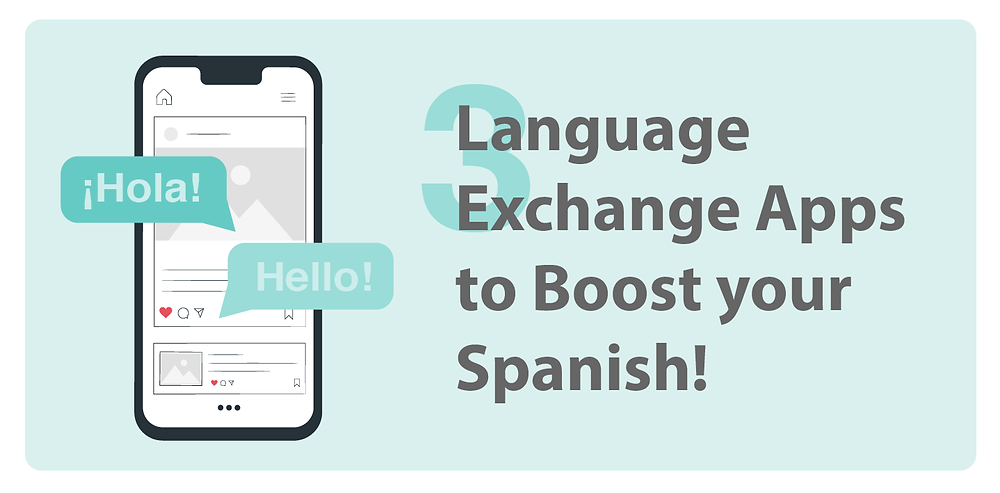 3 Language Exchange Apps to Boost your Spanish