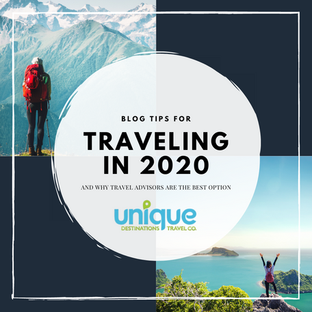 Traveling in 2020 & Why Travel Advisors are The Best Option