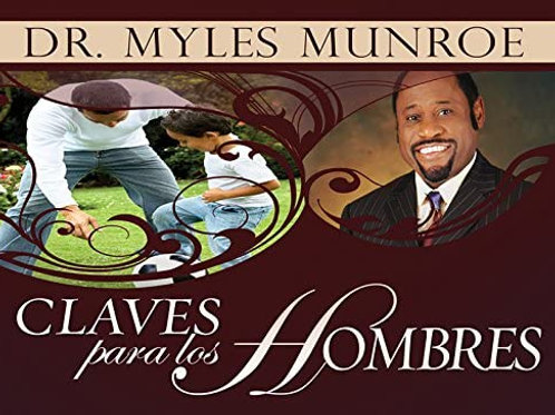 Claves para los hombres | Dr. Myles Munroe
