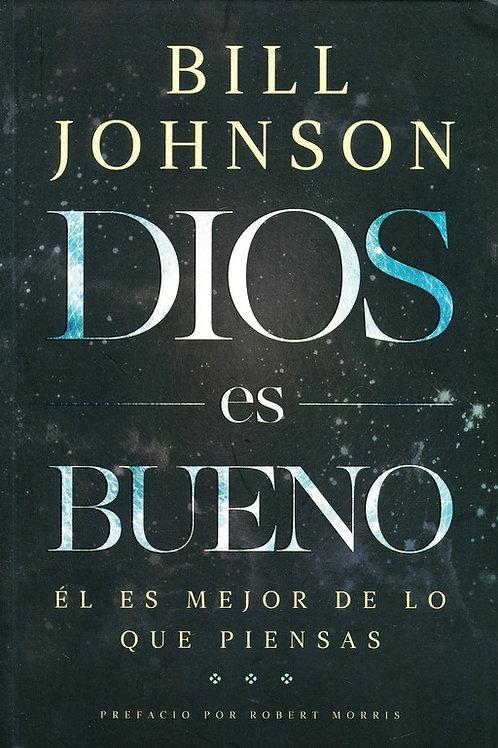 Dios es bueno | Bill Johnson