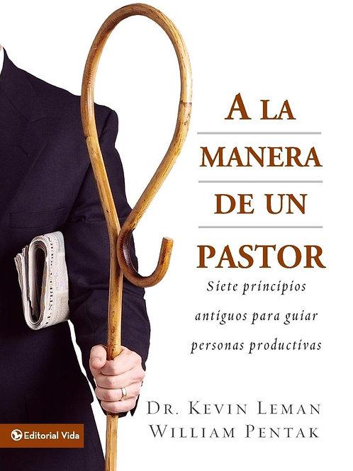 A la manera de un pastor | Kevin Leman, William Pentak