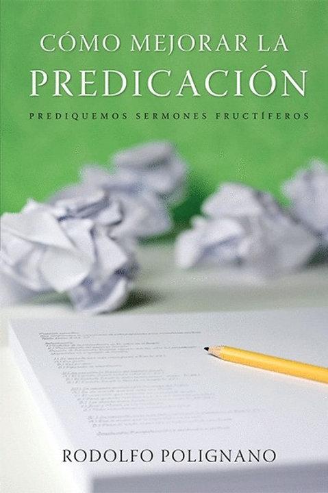 Comó mejorar la predicación | Rodolfo Polignano