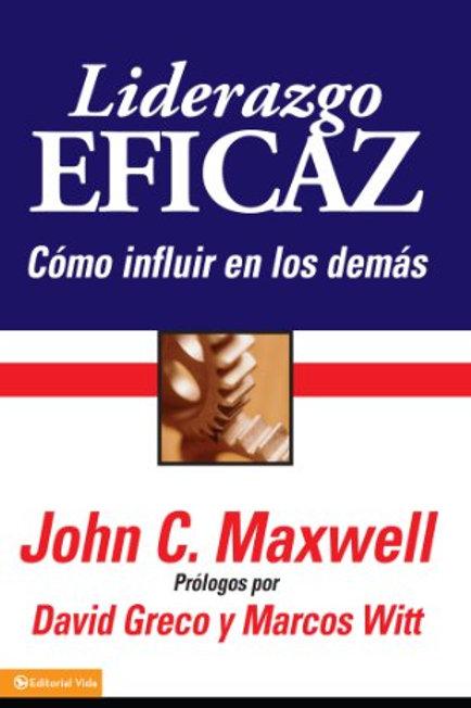 Liderazgo eficaz | John C. Maxwell