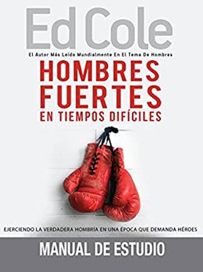 Hombres fuertes en tiempos difíciles | Edwin Louis Cole