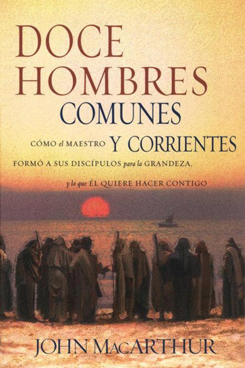 Doce hombres comunes y corrientes | Jhon MacArthur