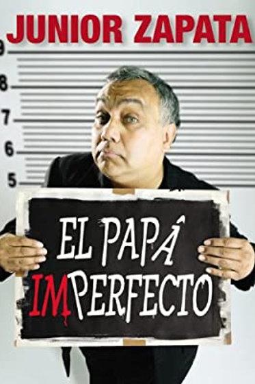 El papá imperfecto | Junior Zapata