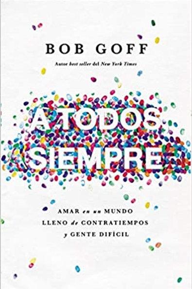 A todos siempre | Bob Goff