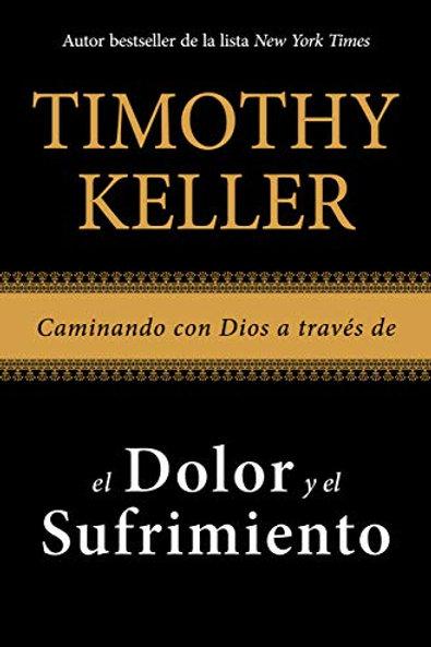 Caminando con Dios através de el dolor y el sufrimiento | Timothy Keller