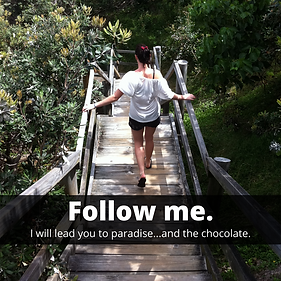 Follow me paradise and chocolate.png