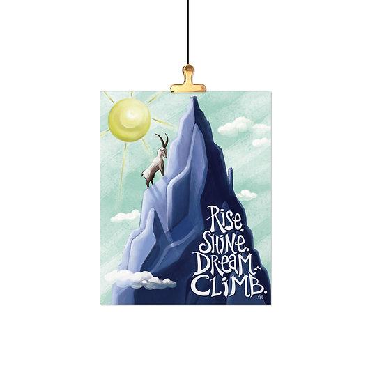 Rise, Shine, Dream... Climb