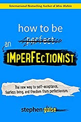 How to be an imperfectionist.jpg