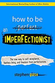 Ep. 31How to Be an Imperfectionist, featuring Author Stephen Guise