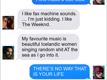 Texts From Superheroes: Music To My Ears