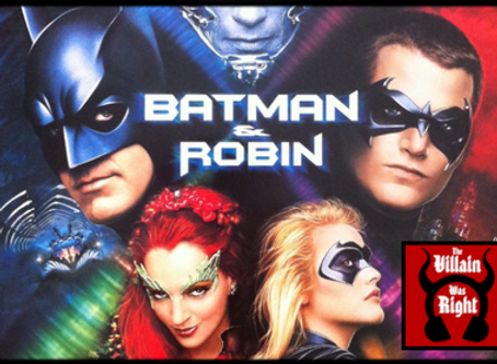 The Villain Was Right: Batman & Robin