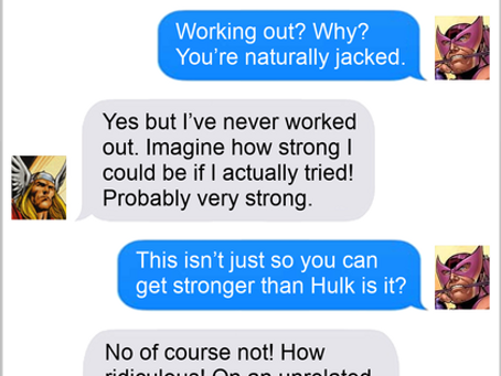 Texts From Superheroes: He Lifts, Bro