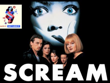 I Hate It But I Love It: Scream