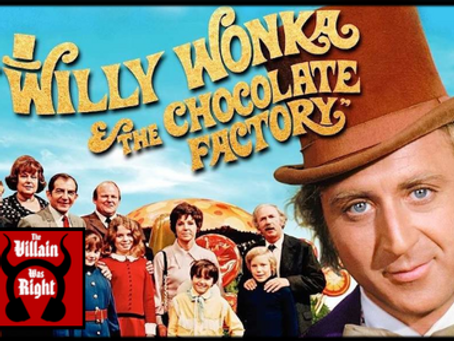The Villain Was Right: Willy Wonka and the Chocolate Factory