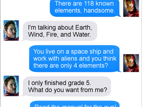 Texts From Superheroes: It's Elemental, My Dear Star-Lord