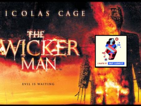 I Hate It But I Love It: The Wicker Man