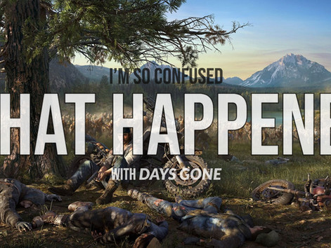 I've Never Done A Complete 180 On A Game Before Like I Did With Days Gone