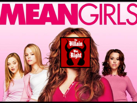 The Villain Was Right: Mean Girls