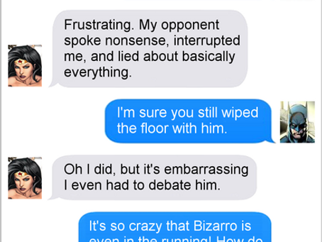 Texts From Superheroes: Up For Debate