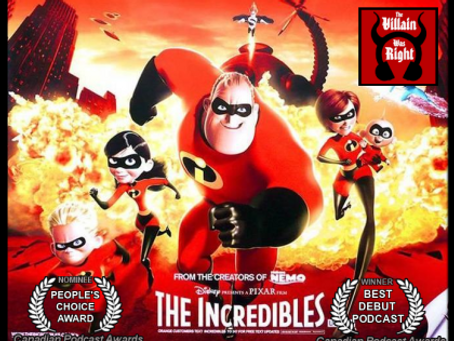 The Villain Was Right: The Incredibles