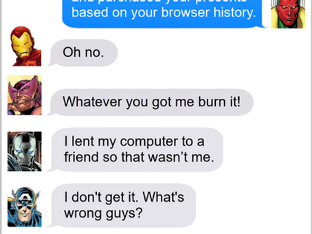 Texts From Superheroes: Be Careful What You Search For