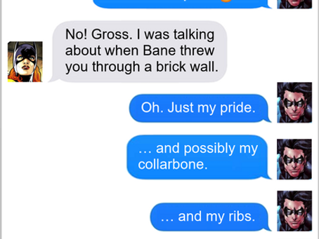 Texts From Superheroes: Yeah It Hurt