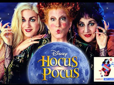 I Hate It But I Love It: Hocus Pocus