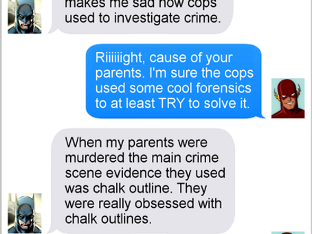 Texts From Superheroes: Investigation