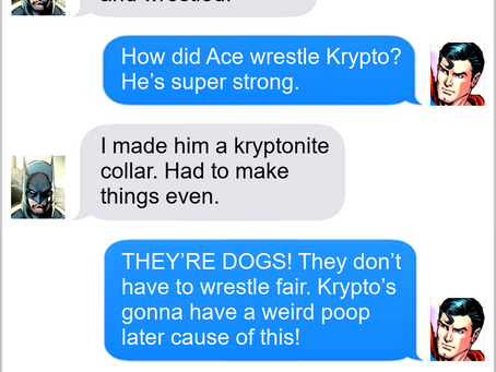 Texts From Superheroes: Sick As A Dog