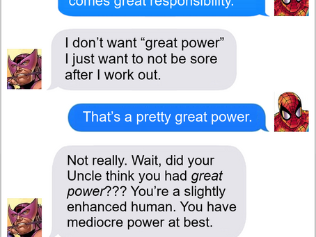 Texts From Superheroes: Great Power
