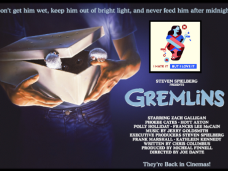I Hate It But I Love It: Gremlins