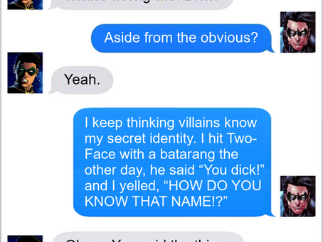 Texts From Superheroes: It Could Happen To You