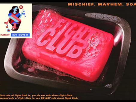 I Hate It But I Love It: Fight Club