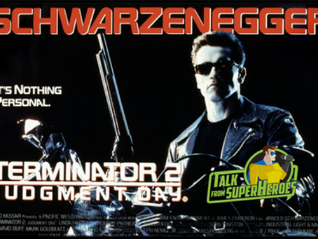 Talk From Superheroes: Terminator 2 Judgment Day