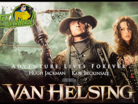 Talk From Superheroes: Van Helsing