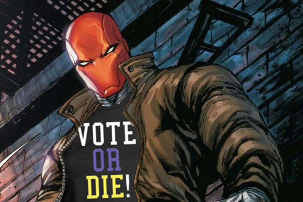 """Red Hood wearing a """"Vote or Die"""" t-shirt."""
