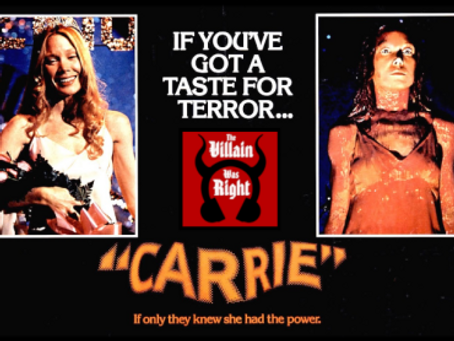 The Villain Was Right: Carrie