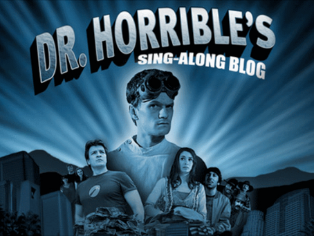 The Villain Was Right: Dr. Horrible's Sing-A-Long Blog