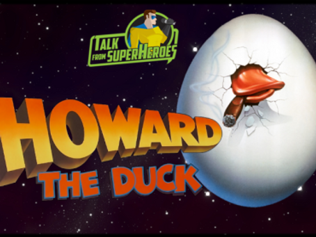 Talk From Superheroes: Howard The Duck