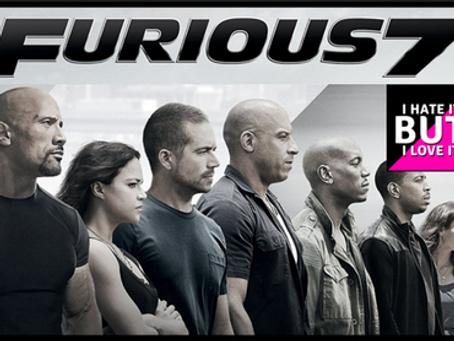 I Hate It But I Love It: Furious 7