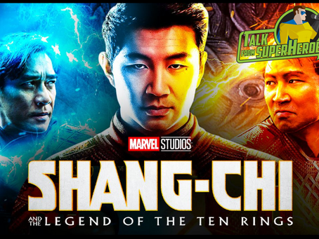 Talk From Superheroes: Shang-Chi and the Legend of the Ten Rings